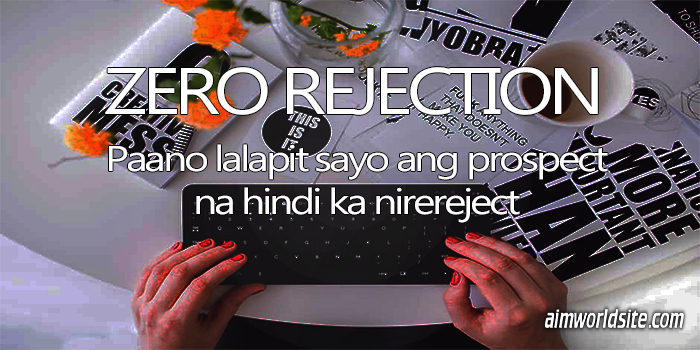 Paano Makakakuha ng Interested Prospects Online with Zero Rejection